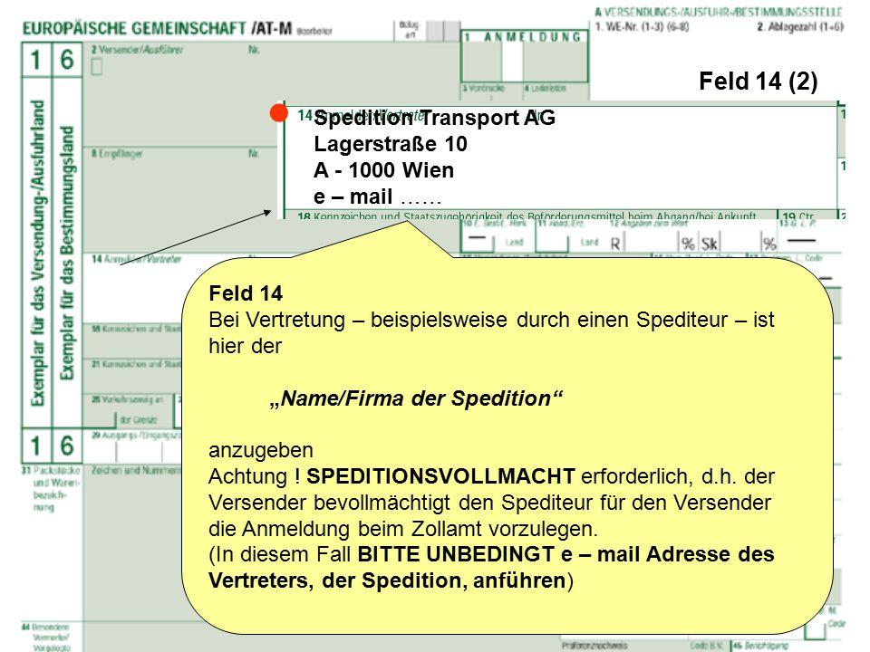 """Feld 14 (2) Feld 14 Bei Vertretung – beispielsweise durch einen Spediteur – ist hier der """"Name/Firma der Spedition"""" anzugeben Achtung ! SPEDITIONSVOLL"""