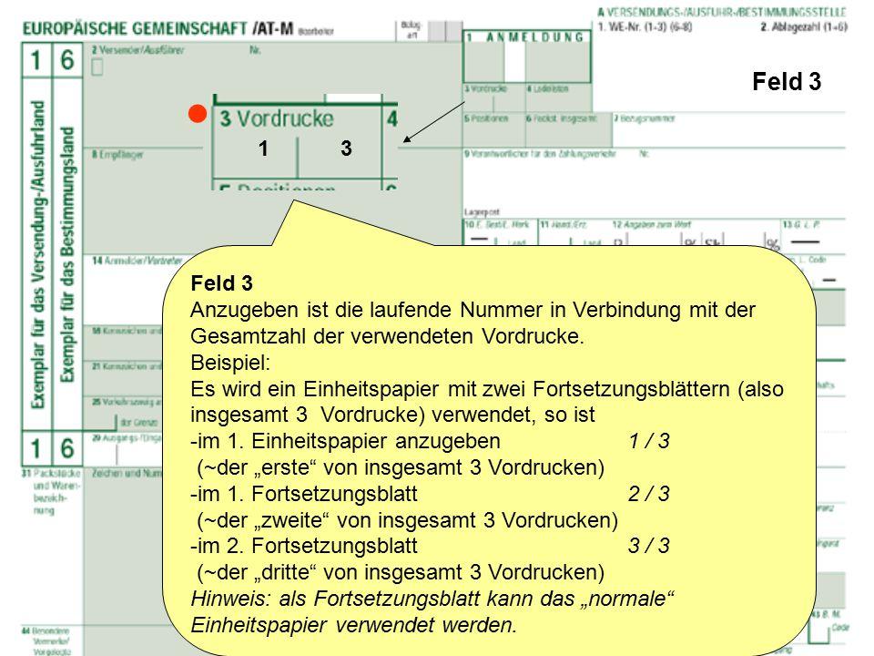 Feld 3 Anzugeben ist die laufende Nummer in Verbindung mit der Gesamtzahl der verwendeten Vordrucke. Beispiel: Es wird ein Einheitspapier mit zwei For