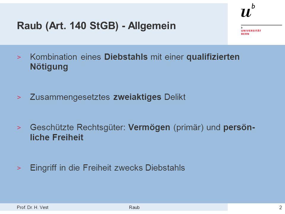 Prof.Dr. H. Vest Raub 3 Grundtatbestand (Art. 140 Ziff.