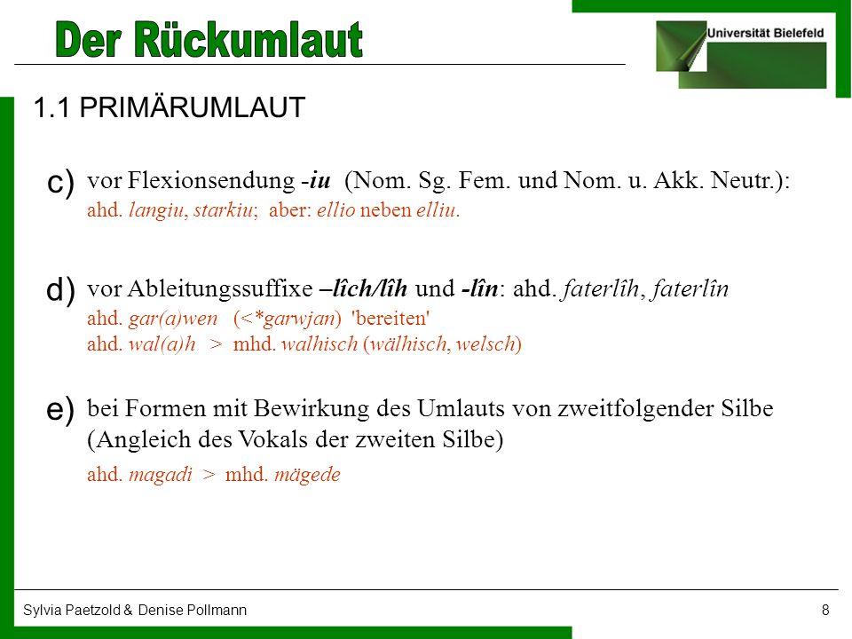 Sylvia Paetzold & Denise Pollmann8 1.1 PRIMÄRUMLAUT vor Flexionsendung -iu (Nom. Sg. Fem. und Nom. u. Akk. Neutr.): ahd. langiu, starkiu; aber: ellio