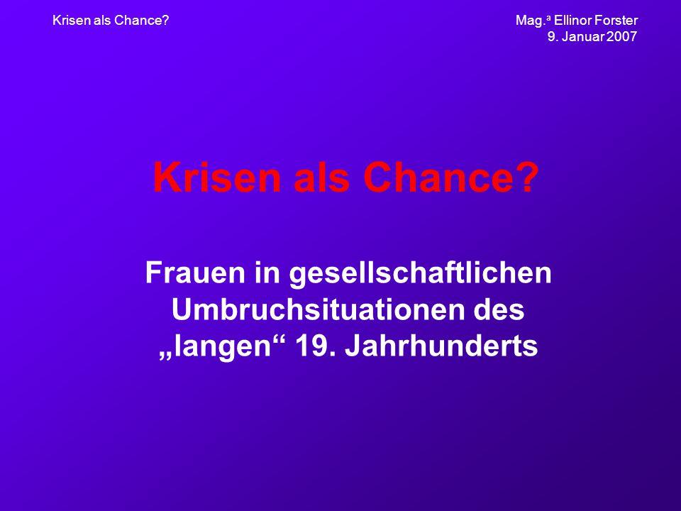 Krisen als Chance. Mag. a Ellinor Forster 9. Januar 2007 Krisen als Chance.