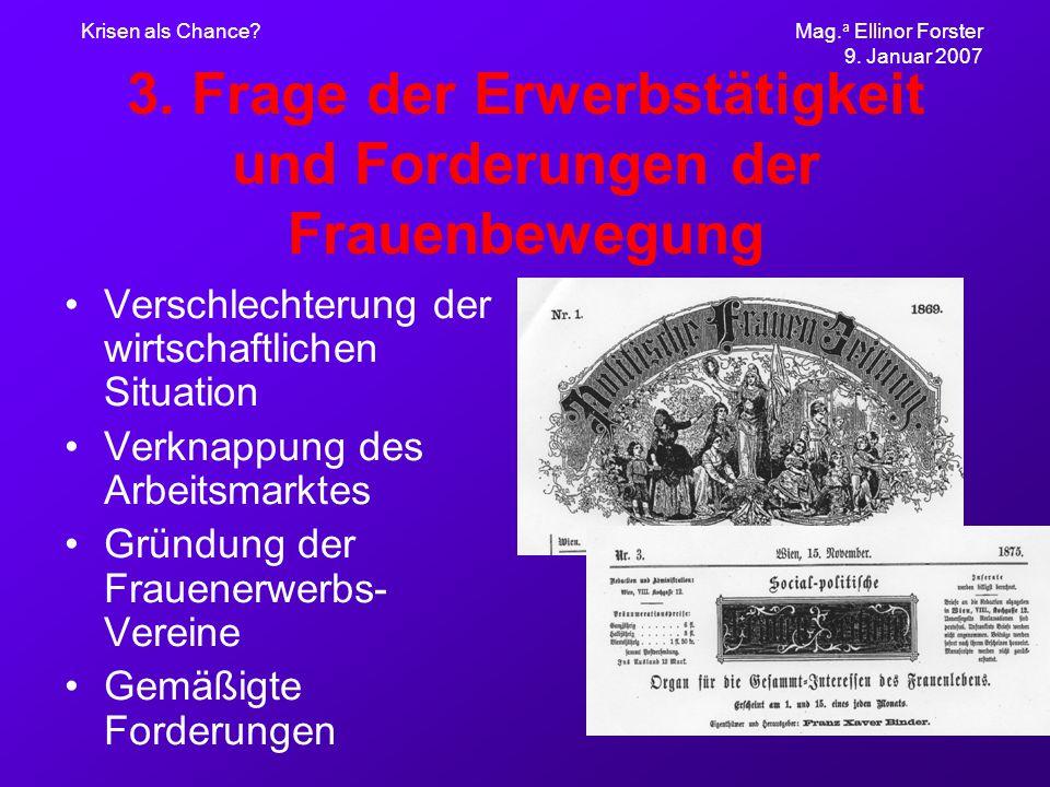 Krisen als Chance. Mag. a Ellinor Forster 9. Januar 2007 3.