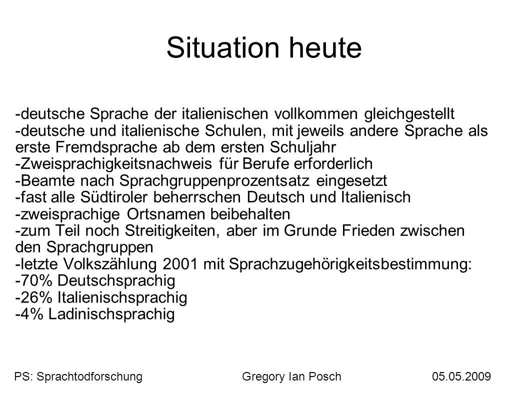 Situation heute -deutsche Sprache der italienischen vollkommen gleichgestellt -deutsche und italienische Schulen, mit jeweils andere Sprache als erste