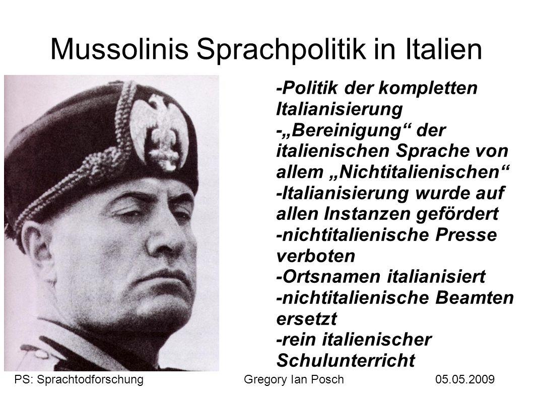 """Mussolinis Sprachpolitik in Italien -Politik der kompletten Italianisierung -""""Bereinigung"""" der italienischen Sprache von allem """"Nichtitalienischen"""" -I"""