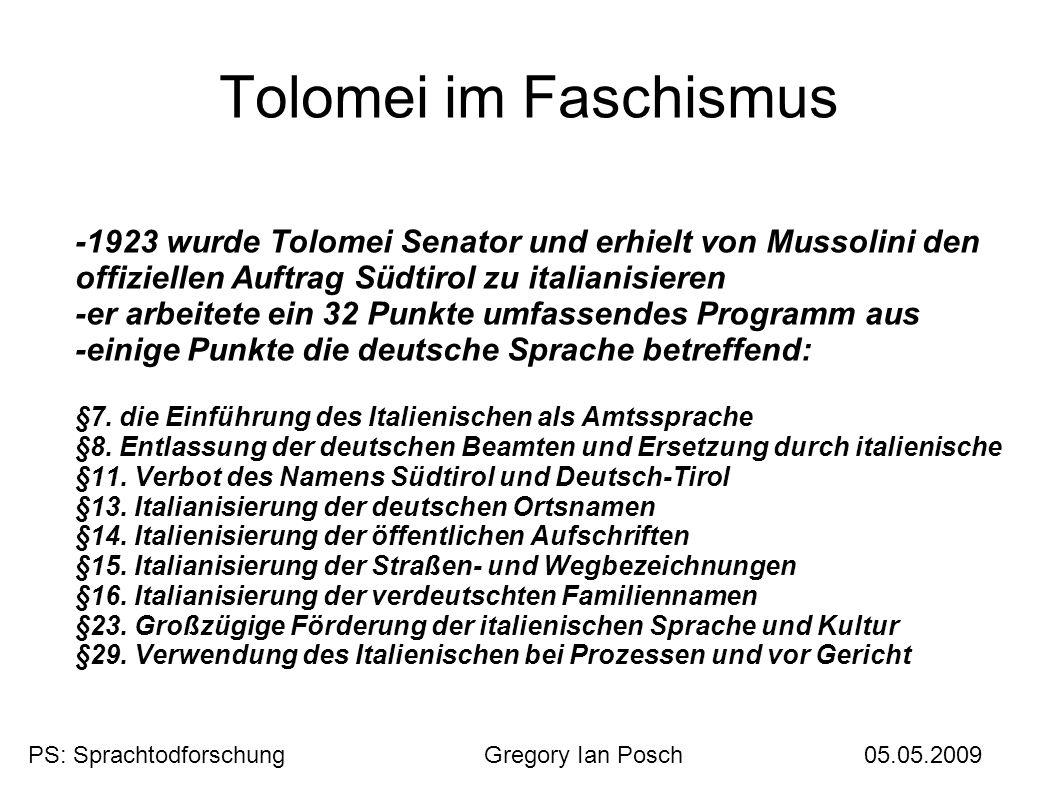 Tolomei im Faschismus -1923 wurde Tolomei Senator und erhielt von Mussolini den offiziellen Auftrag Südtirol zu italianisieren -er arbeitete ein 32 Pu