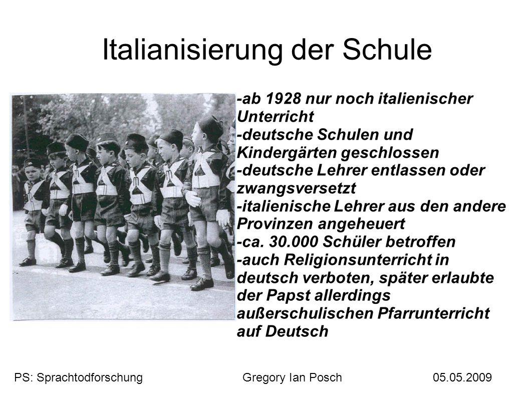 Italianisierung der Schule -ab 1928 nur noch italienischer Unterricht -deutsche Schulen und Kindergärten geschlossen -deutsche Lehrer entlassen oder z