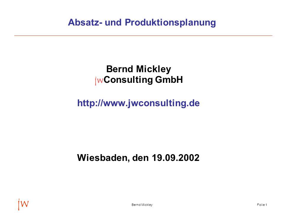 jw Bernd MickleyFolie 2 Absatz- und Produktionsplanung  Universell  SAP  Individuell ? !
