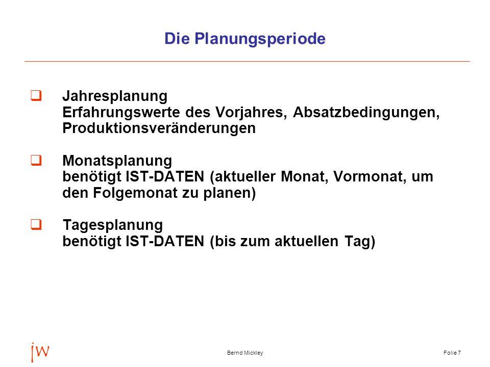 jw Bernd MickleyFolie 8 Das SAP R/3 ist das Mastersystem SAP Alle Daten sind auf einer Datenbank gespeichert.
