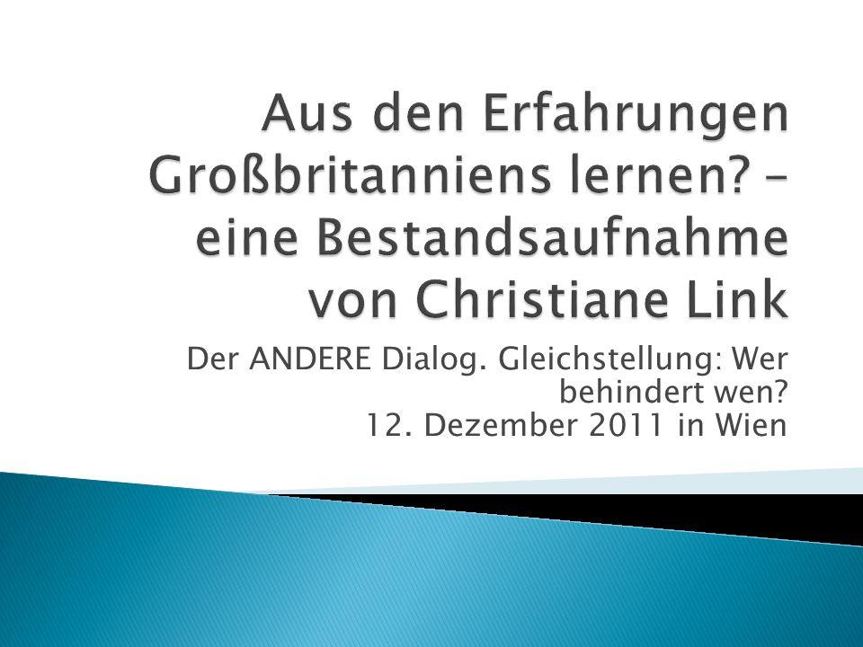 Der ANDERE Dialog. Gleichstellung: Wer behindert wen 12. Dezember 2011 in Wien