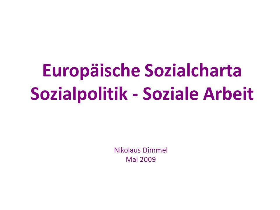 Europäische Sozialcharta Sozialpolitik - Soziale Arbeit Nikolaus Dimmel Mai 2009