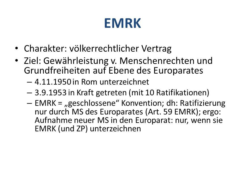 EMRK Charakter: völkerrechtlicher Vertrag Ziel: Gewährleistung v.