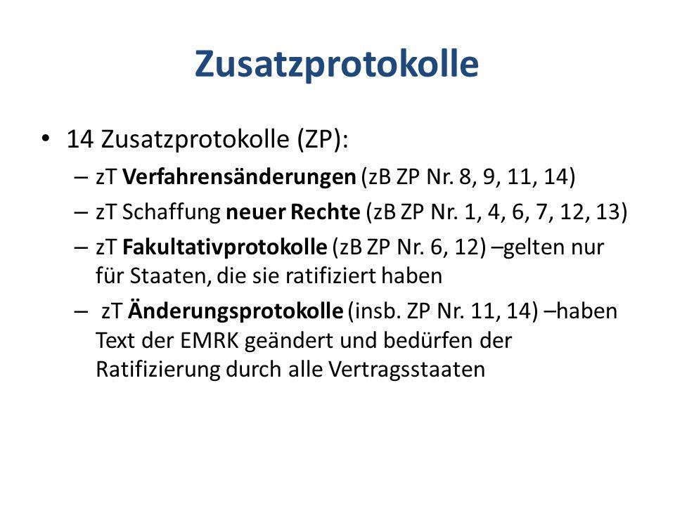 Zusatzprotokolle 14 Zusatzprotokolle (ZP): – zT Verfahrensänderungen (zB ZP Nr.