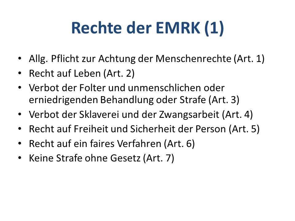 Rechte der EMRK (1) Allg.Pflicht zur Achtung der Menschenrechte (Art.