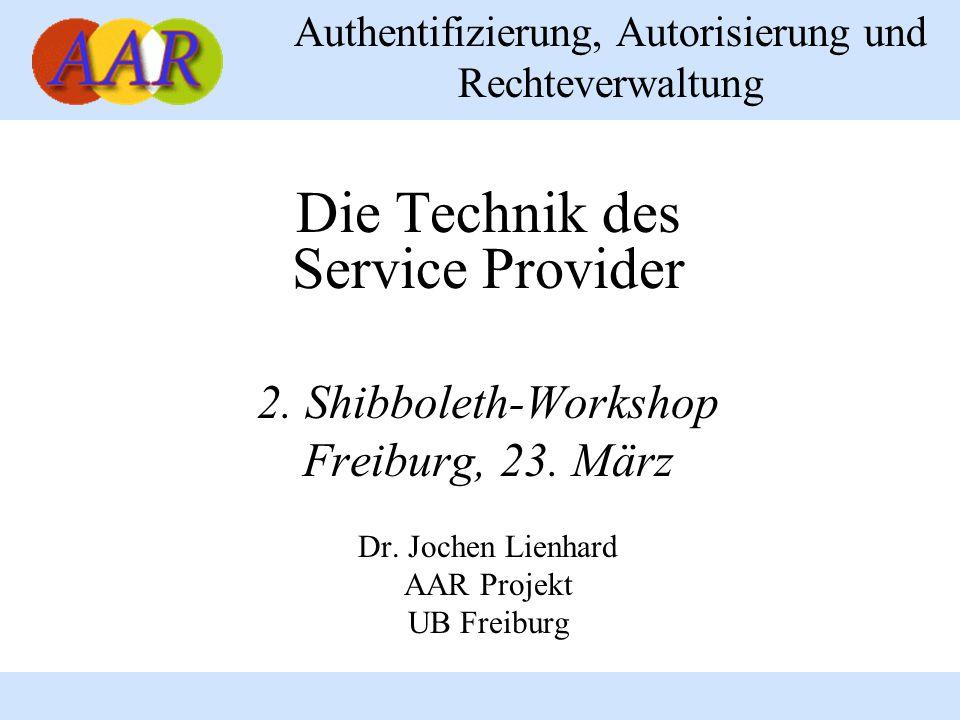 Dr.Jochen Lienhard, AAR Projekt, UB Freiburg2 Was ist ein Service Provider.