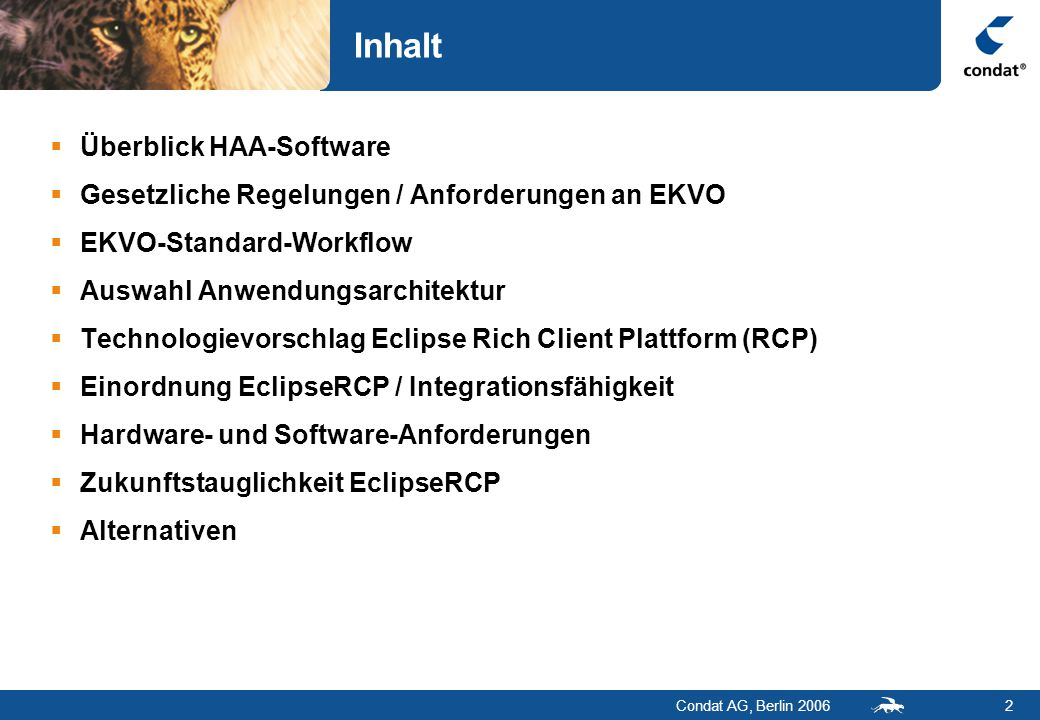 Condat AG, Berlin 200613 EKVO-Anforderungen - Betreiber EKVO bei den Anlagenbetreibern:  Geringer Installationsaufwand für ca.