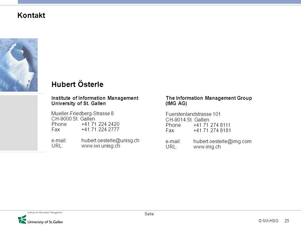 25 © IWI-HSG Seite Kontakt Hubert Österle The Information Management Group (IMG AG) Fuerstenlandstrasse 101 CH-9014 St. Gallen Phone +41 71 274 8111 F