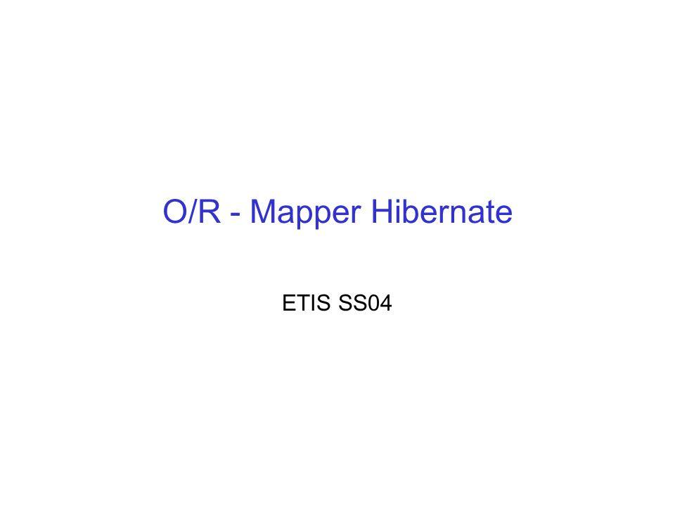 O/R - Mapper Hibernate ETIS SS04