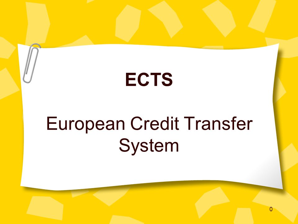 0 ECTS European Credit Transfer System