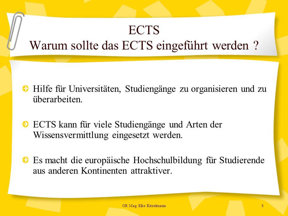 OR Mag. Elke Kitzelmann8 ECTS Warum sollte das ECTS eingeführt werden .