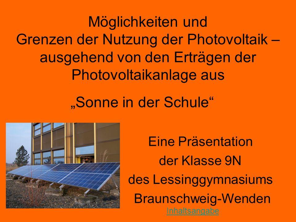 """Möglichkeiten und Grenzen der Nutzung der Photovoltaik – ausgehend von den Erträgen der Photovoltaikanlage aus """"Sonne in der Schule"""" Eine Präsentation"""