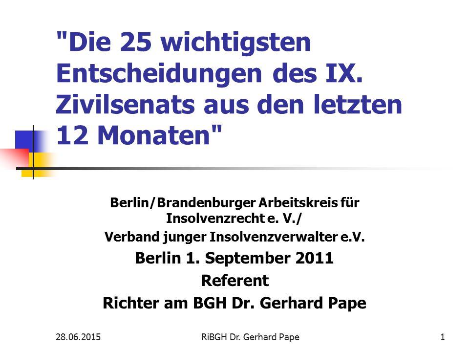 Eröffnungsverfahren Teil 1 28.06.20152RiBGH Dr. Gerhard Pape