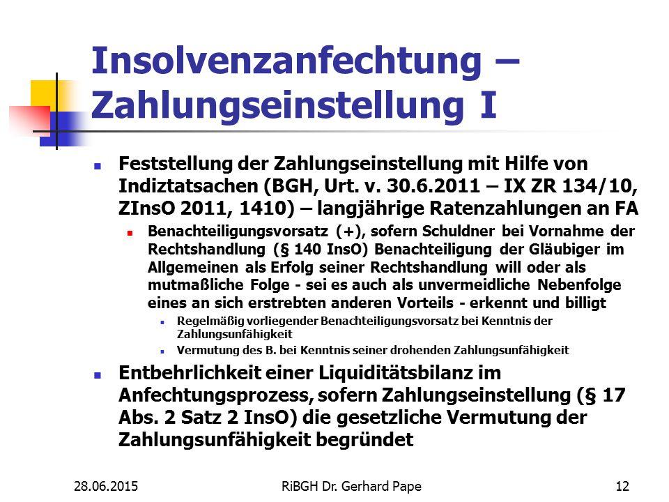 Insolvenzanfechtung – Zahlungseinstellung I Feststellung der Zahlungseinstellung mit Hilfe von Indiztatsachen (BGH, Urt. v. 30.6.2011 – IX ZR 134/10,
