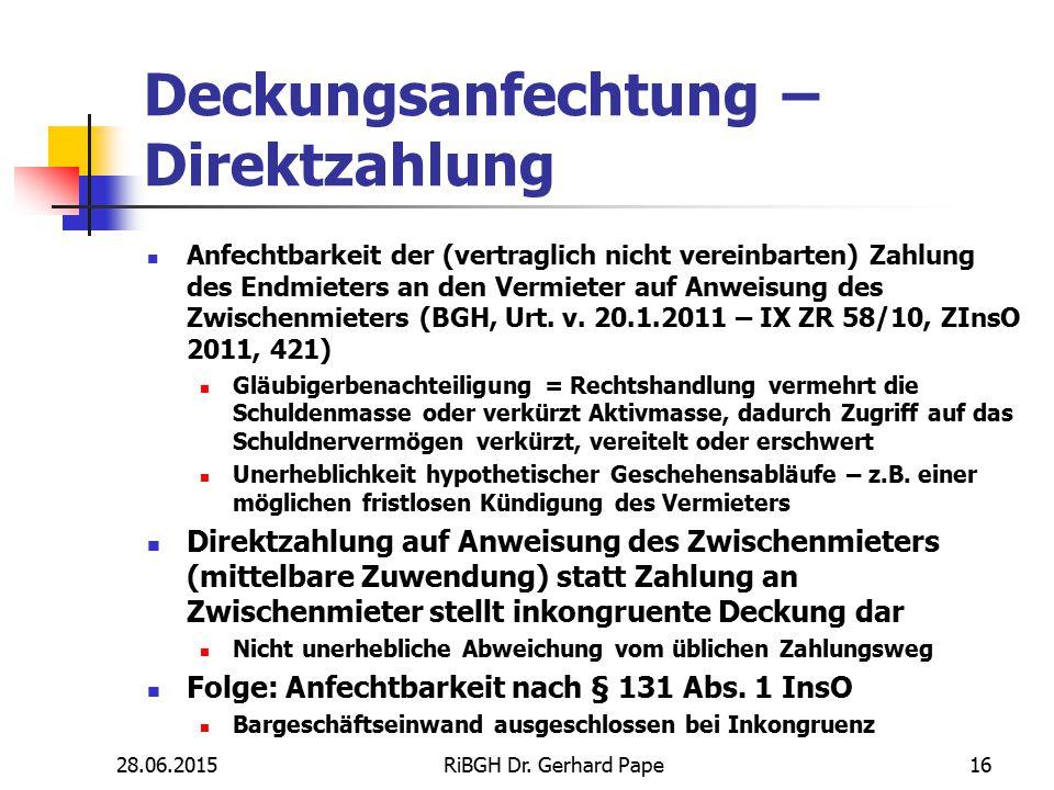 Deckungsanfechtung – Direktzahlung Anfechtbarkeit der (vertraglich nicht vereinbarten) Zahlung des Endmieters an den Vermieter auf Anweisung des Zwisc