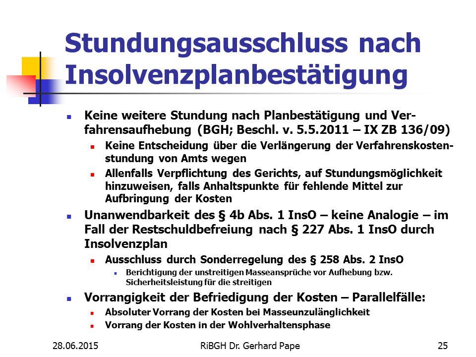 Stundungsausschluss nach Insolvenzplanbestätigung Keine weitere Stundung nach Planbestätigung und Ver- fahrensaufhebung (BGH; Beschl. v. 5.5.2011 – IX
