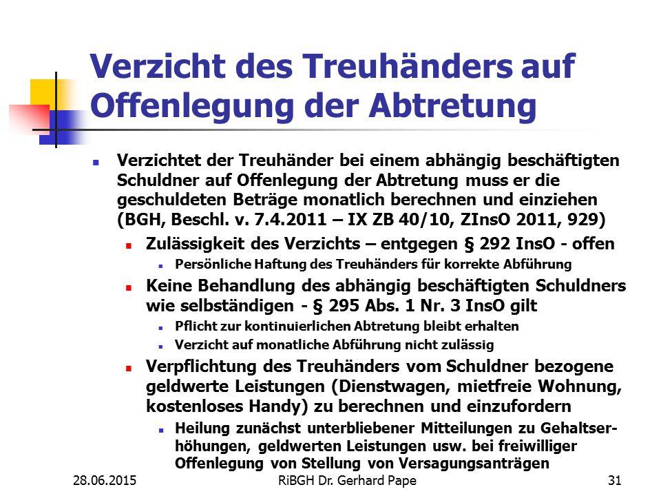 Verzicht des Treuhänders auf Offenlegung der Abtretung Verzichtet der Treuhänder bei einem abhängig beschäftigten Schuldner auf Offenlegung der Abtret