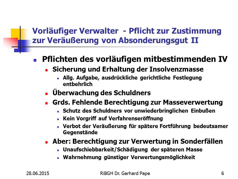 Vorläufiger Verwalter - Pflicht zur Zustimmung zur Veräußerung von Absonderungsgut II Pflichten des vorläufigen mitbestimmenden IV Sicherung und Erhal