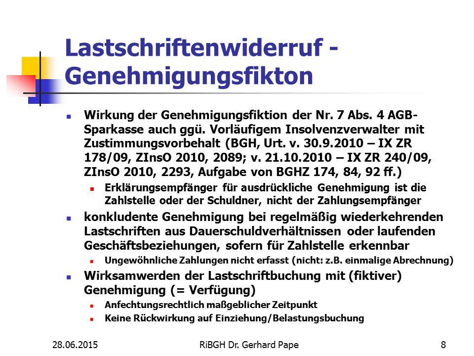 Lastschriftenwiderruf - Genehmigungsfikton Wirkung der Genehmigungsfiktion der Nr. 7 Abs. 4 AGB- Sparkasse auch ggü. Vorläufigem Insolvenzverwalter mi