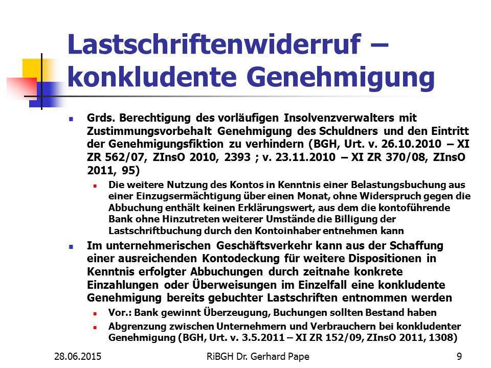 Lastschriftenwiderruf – konkludente Genehmigung Grds. Berechtigung des vorläufigen Insolvenzverwalters mit Zustimmungsvorbehalt Genehmigung des Schuld
