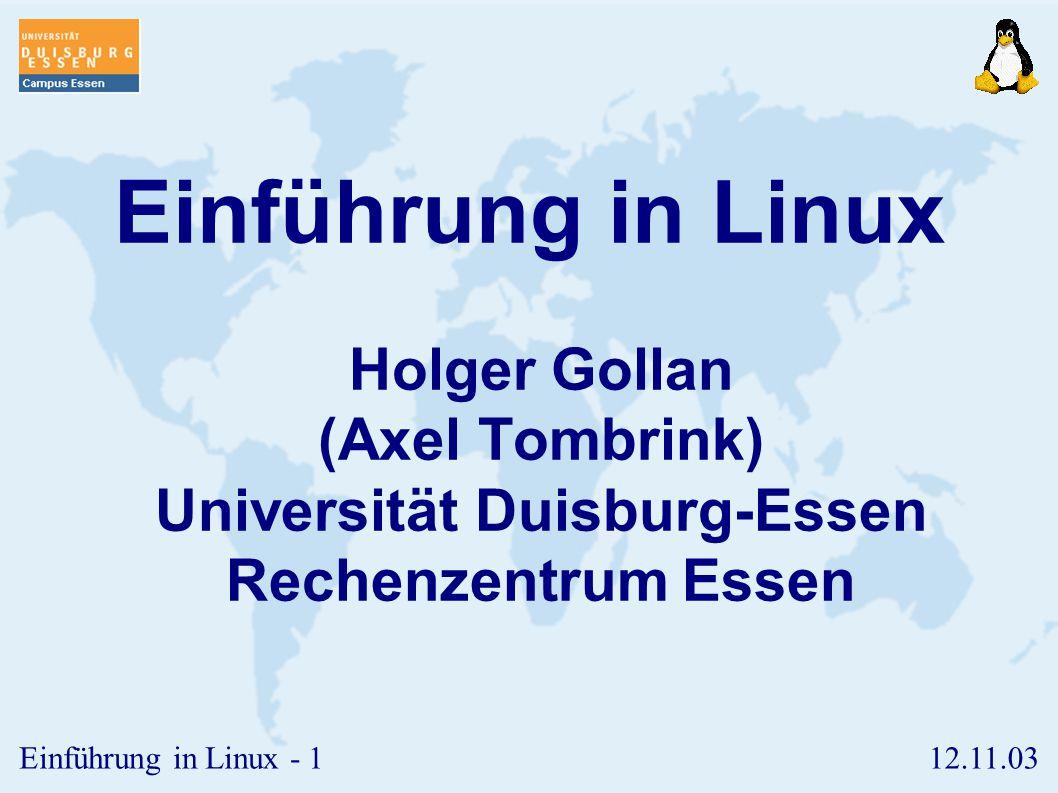 12.11.03Einführung in Linux - 41 Links II ➢ Im Gegensatz zu symbolischen Links verweisen so genannte Hard Links auf die gleiche Stelle im Dateisystem.