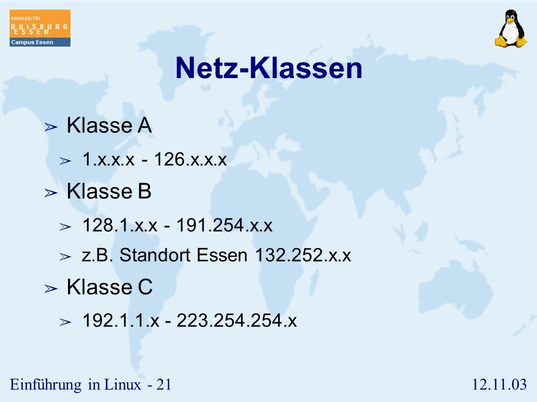12.11.03Einführung in Linux - 20 hostname ➢ Der IP-Adresse ist in der Regel ein so genannter hostname zugeordnet. ➢ Die Zuordnung erfolgt über ➢ die D