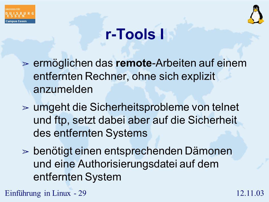 12.11.03Einführung in Linux - 28 ftp II ➢ Aufruf: ➢ ftp bzw. ftp ➢ Wichtige Befehle: ➢ ls : zeigt Verzeichnisinhalt an ➢ cd : wechselt remote das Verz