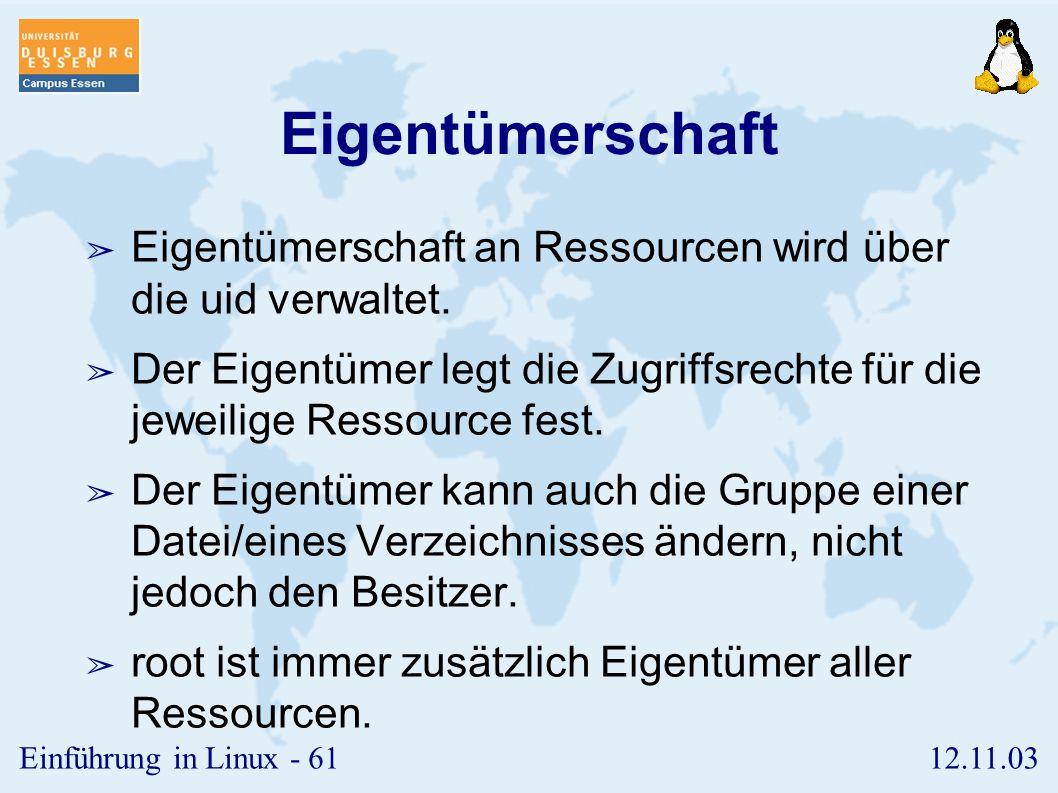 12.11.03Einführung in Linux - 60 Verwaltung ➢ Die Nutzer- und Gruppenverwaltung kann per Kommandozeile ( useradd, usermod, userdel, groupadd, groupmod