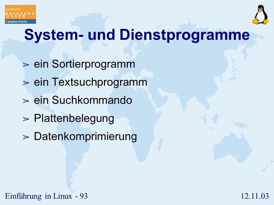 12.11.03Einführung in Linux - 92 Übung 7 ➢ Führen Sie den folgenden Befehl im Hintergrund aus und killen Sie ihn: ➢ find / -name