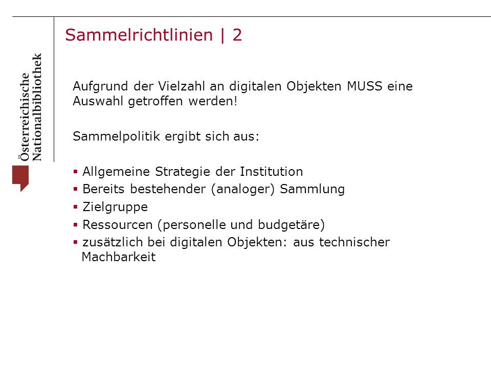 Sammelrichtlinien | 2 Aufgrund der Vielzahl an digitalen Objekten MUSS eine Auswahl getroffen werden.