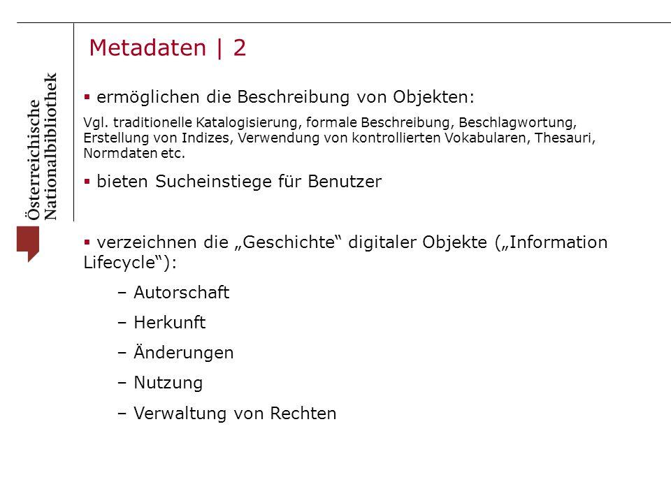 Metadaten | 2  ermöglichen die Beschreibung von Objekten: Vgl.