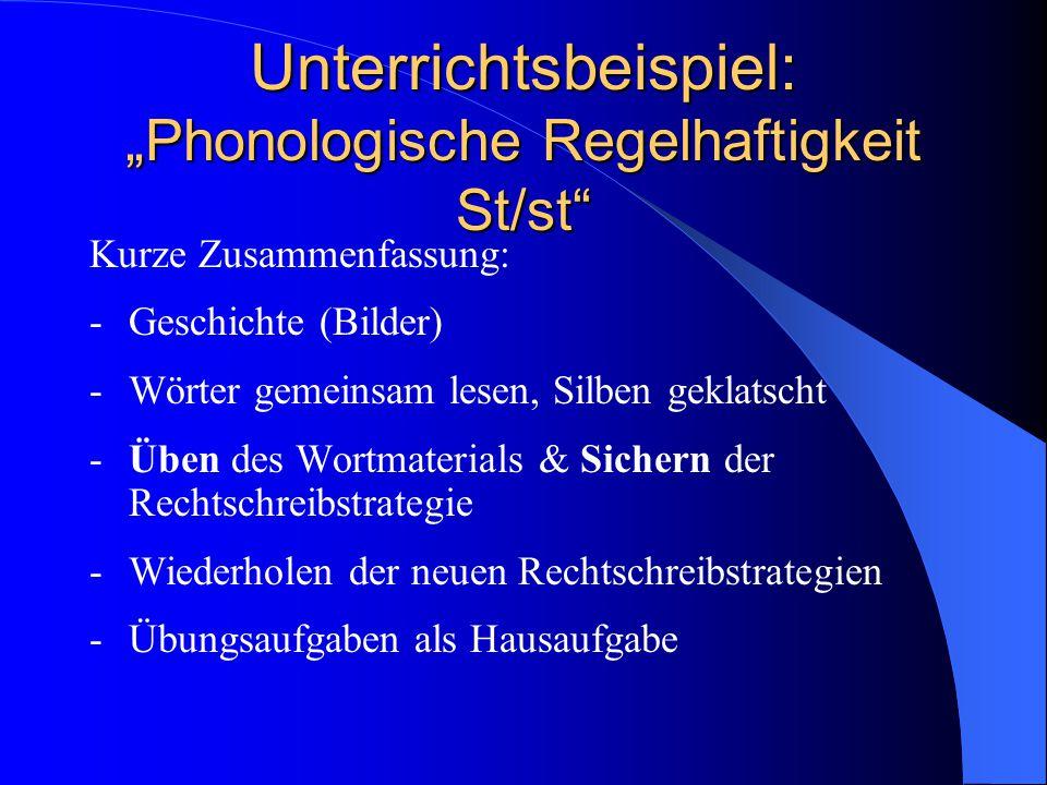 """Unterrichtsbeispiel: """"Phonologische Regelhaftigkeit St/st Kurze Zusammenfassung: -Geschichte (Bilder) -Wörter gemeinsam lesen, Silben geklatscht -Üben des Wortmaterials & Sichern der Rechtschreibstrategie -Wiederholen der neuen Rechtschreibstrategien -Übungsaufgaben als Hausaufgabe"""