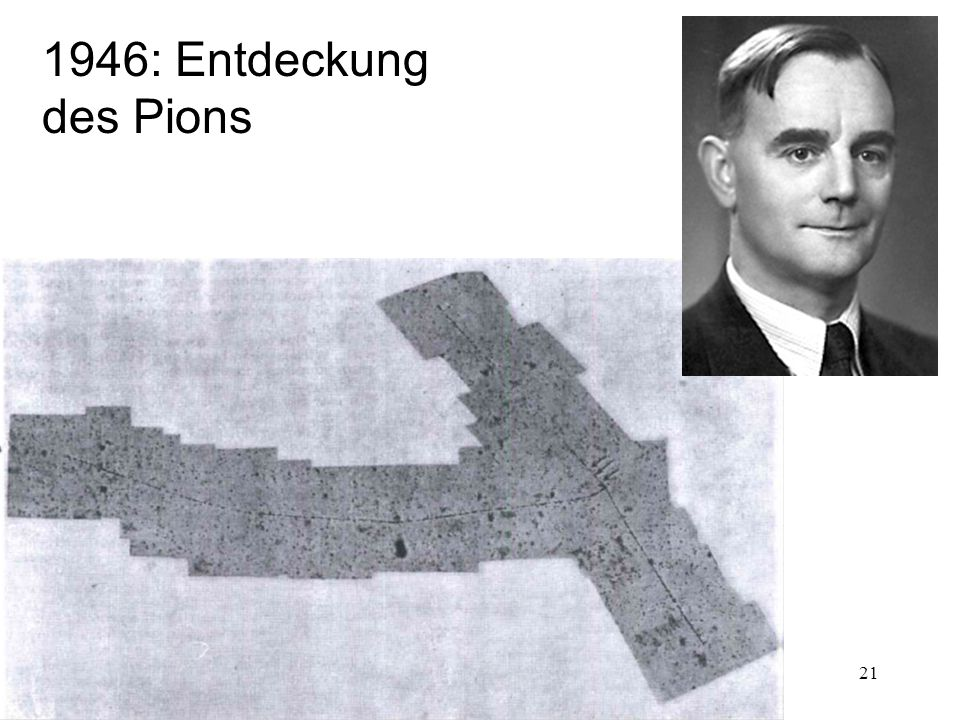 21 1946: Entdeckung des Pions