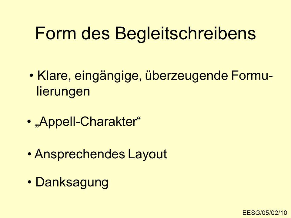 """Form des Begleitschreibens EESG/05/02/10 Klare, eingängige, überzeugende Formu- lierungen """"Appell-Charakter Ansprechendes Layout Danksagung"""
