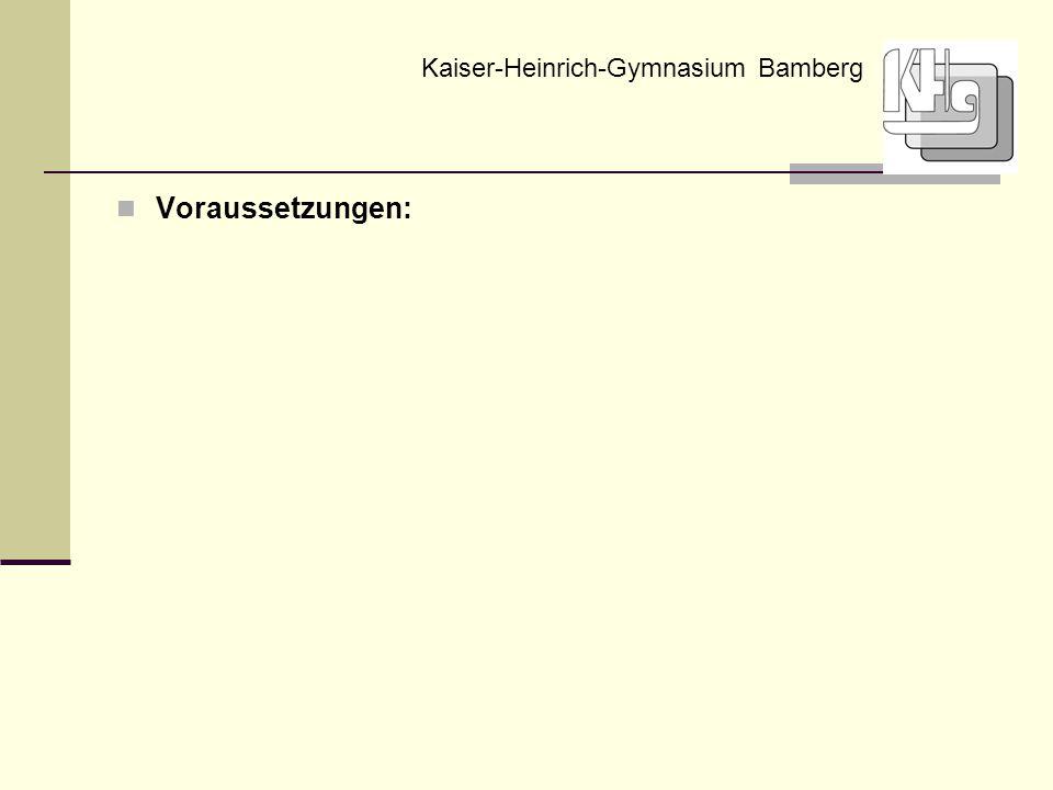 Voraussetzungen: Kaiser-Heinrich-Gymnasium Bamberg