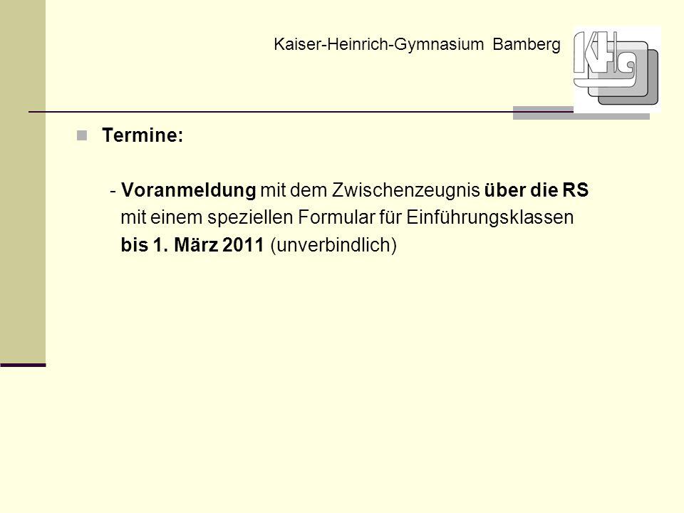 Termine: - Voranmeldung mit dem Zwischenzeugnis über die RS mit einem speziellen Formular für Einführungsklassen bis 1. März 2011 (unverbindlich) Kais