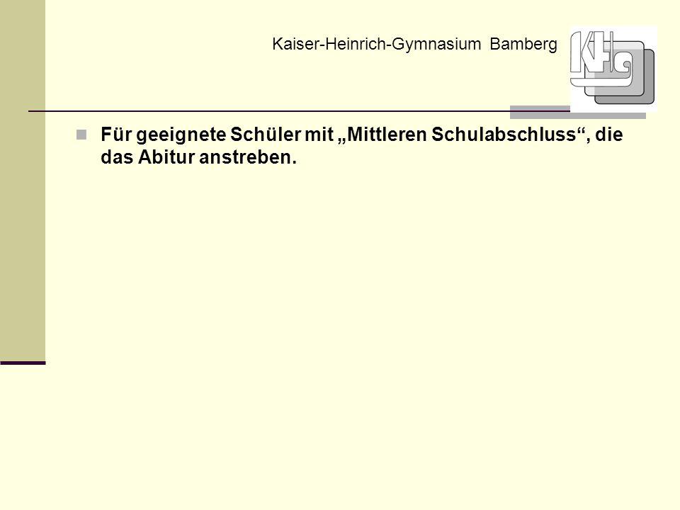 """Für geeignete Schüler mit """"Mittleren Schulabschluss"""", die das Abitur anstreben. Kaiser-Heinrich-Gymnasium Bamberg"""