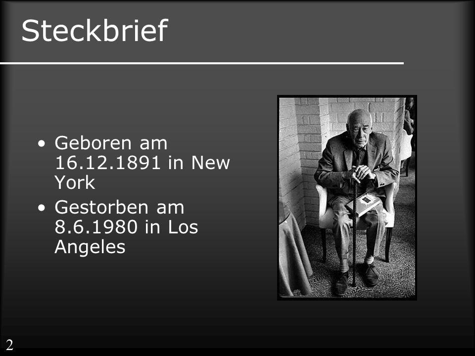 Steckbrief Geboren am 16.12.1891 in New York Gestorben am 8.6.1980 in Los Angeles 2
