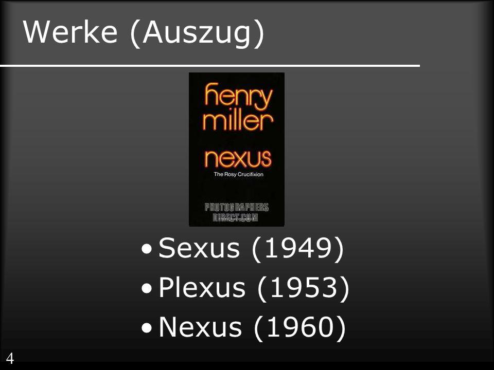 Werke (Auszug) Sexus (1949) Plexus (1953) Nexus (1960) 4