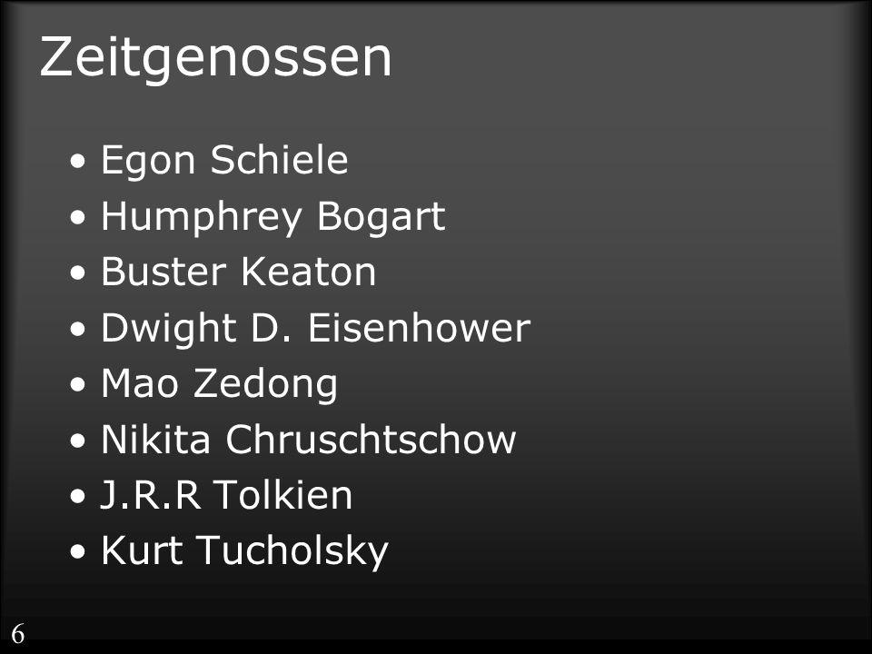 Zeitgenossen Egon Schiele Humphrey Bogart Buster Keaton Dwight D. Eisenhower Mao Zedong Nikita Chruschtschow J.R.R Tolkien Kurt Tucholsky 6