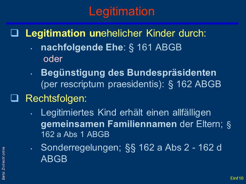 Einf 9 Barta: Zivilrecht online Änderung des Familiennamens möglich durch: qLegitimation ; § 162a ABGB qAdoption ; § 179 ABGB qEheschließung ; § 93 AB