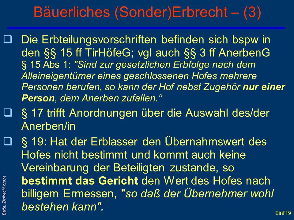 Einf 18 Barta: Zivilrecht online Bäuerliches (Sonder)Erbrecht – (2) qDas Tiroler HöfeG 1900 gilt nur für geschlossene Höfe: - d.s. landwirtschaftliche